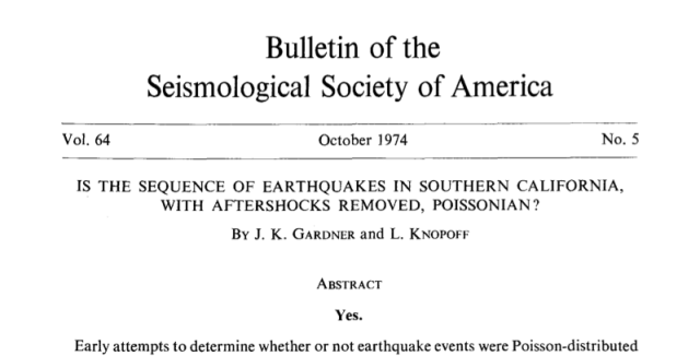 Gardner, J.K., and Knopoff, L., 1974, Is the sequence of earthquakes in southern California, with aftershocks removed, Poissonian: Bull. Seismol. Soc. Am, v. 64, no. 5, p. 1363–1367.